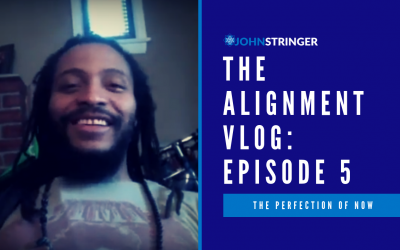 The Alignment Vlog – Episode 5 – The Perfection of Now