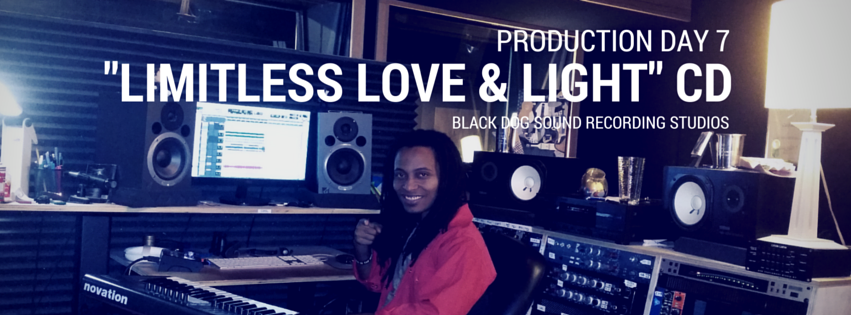 Limitless Love & Light Production at Black Dog SR Studios (Day 7)