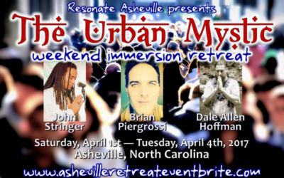 Asheville Urban Mystic Retreat, April 1st – 4th '17