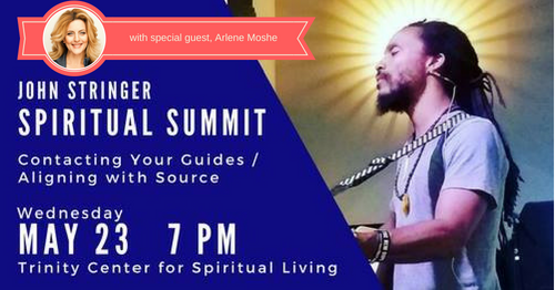 May 23, 2018 – Spiritual Summit: Contacting Your Guides / Aligning with Source