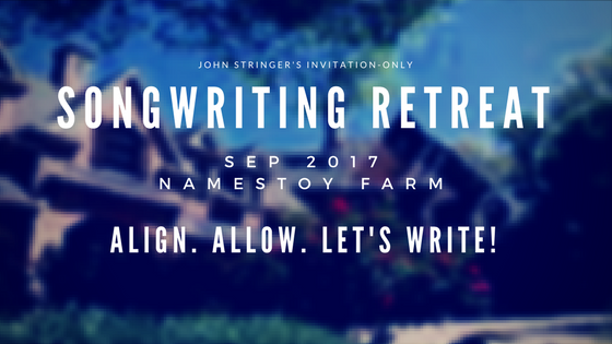 John Stringer's Songwriting Retreat at NaMestoy Farm