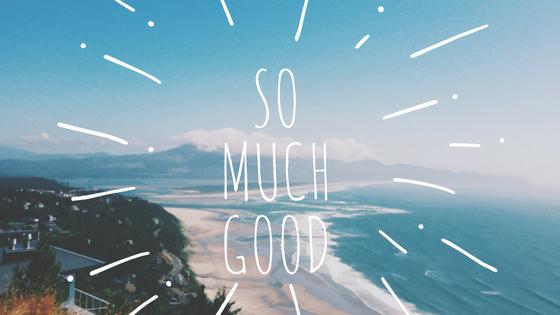 So much good, so much love, so much abundance